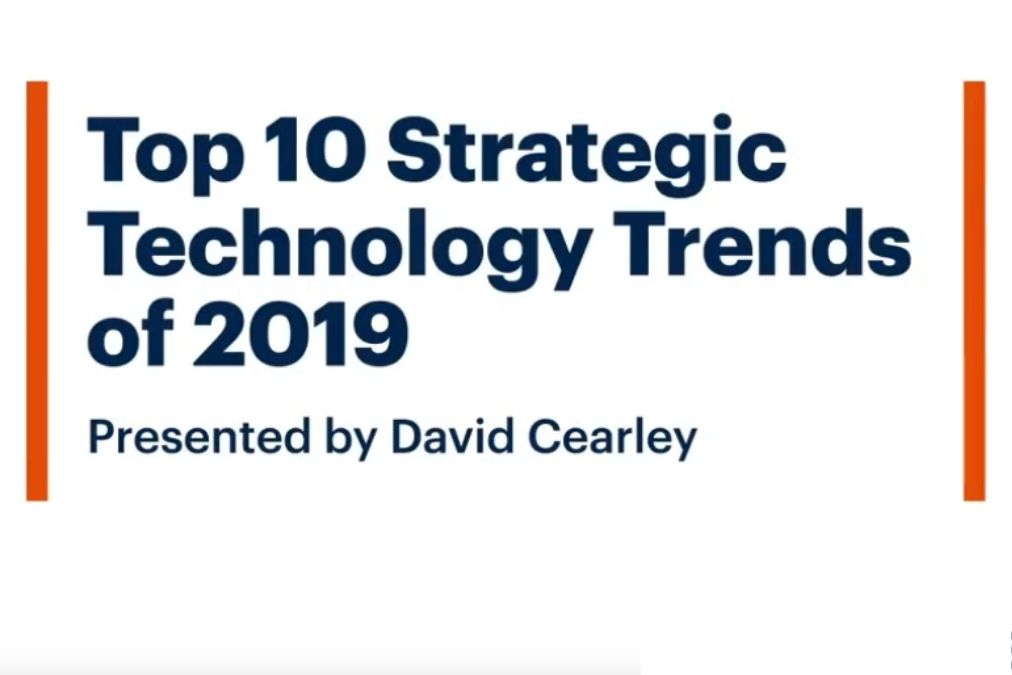 Gartner Top 10 Strategic Technology Trends 2019