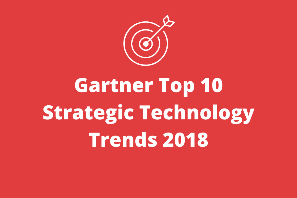 Gartner Top 10 Strategic Technology Trends 2018